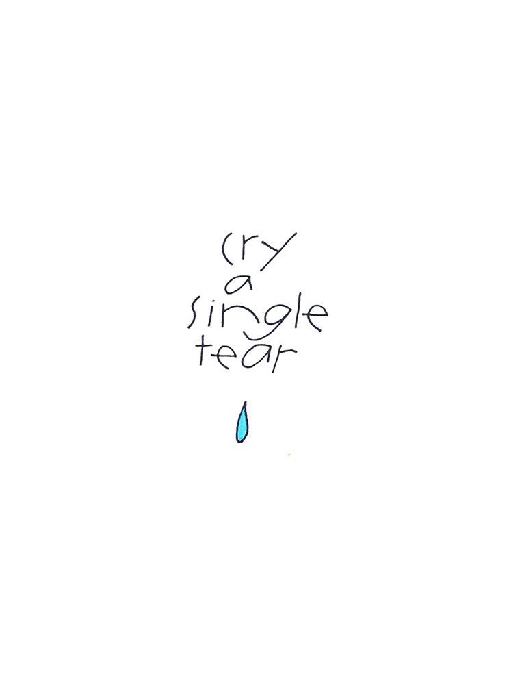 Cry a Single Tear