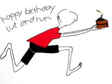 Happy Birthday Cut and Run