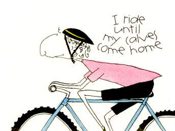 I ride until my calves come home