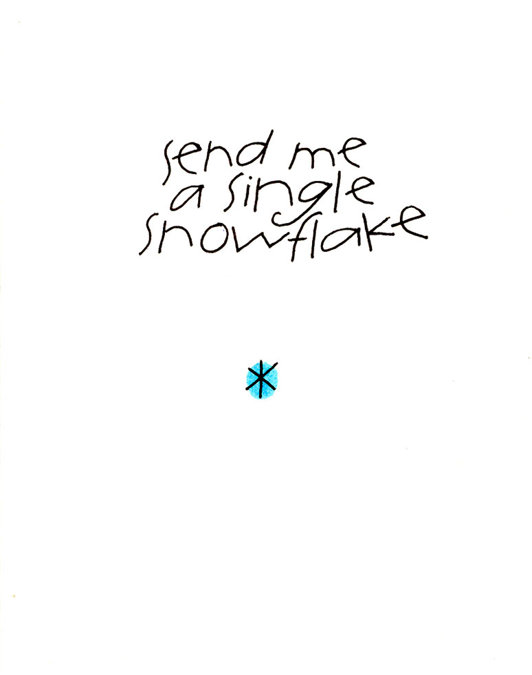 Send me a single snowflake