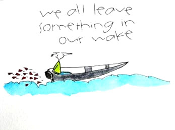 We All Leave Someting in our Wake
