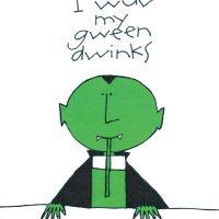I Wuv My Gween Dwinks - Halloween greeting card