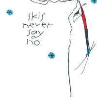 Skis Never Say No - ski greeting card